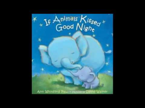 If Animals Kissed Goodnight by Ann Whitfold Paul